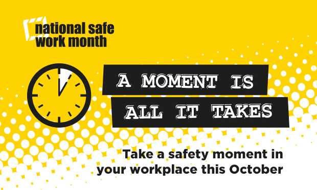 Let's talk about taking a safety moment for Safe Work Month