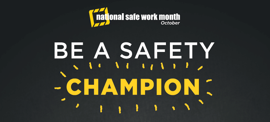 Safety Champions all around us for National Work Safe Month